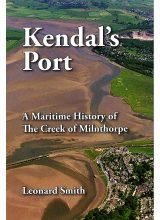 Kendal's Port – A Maritime History of the Creek of Milnthorpe
